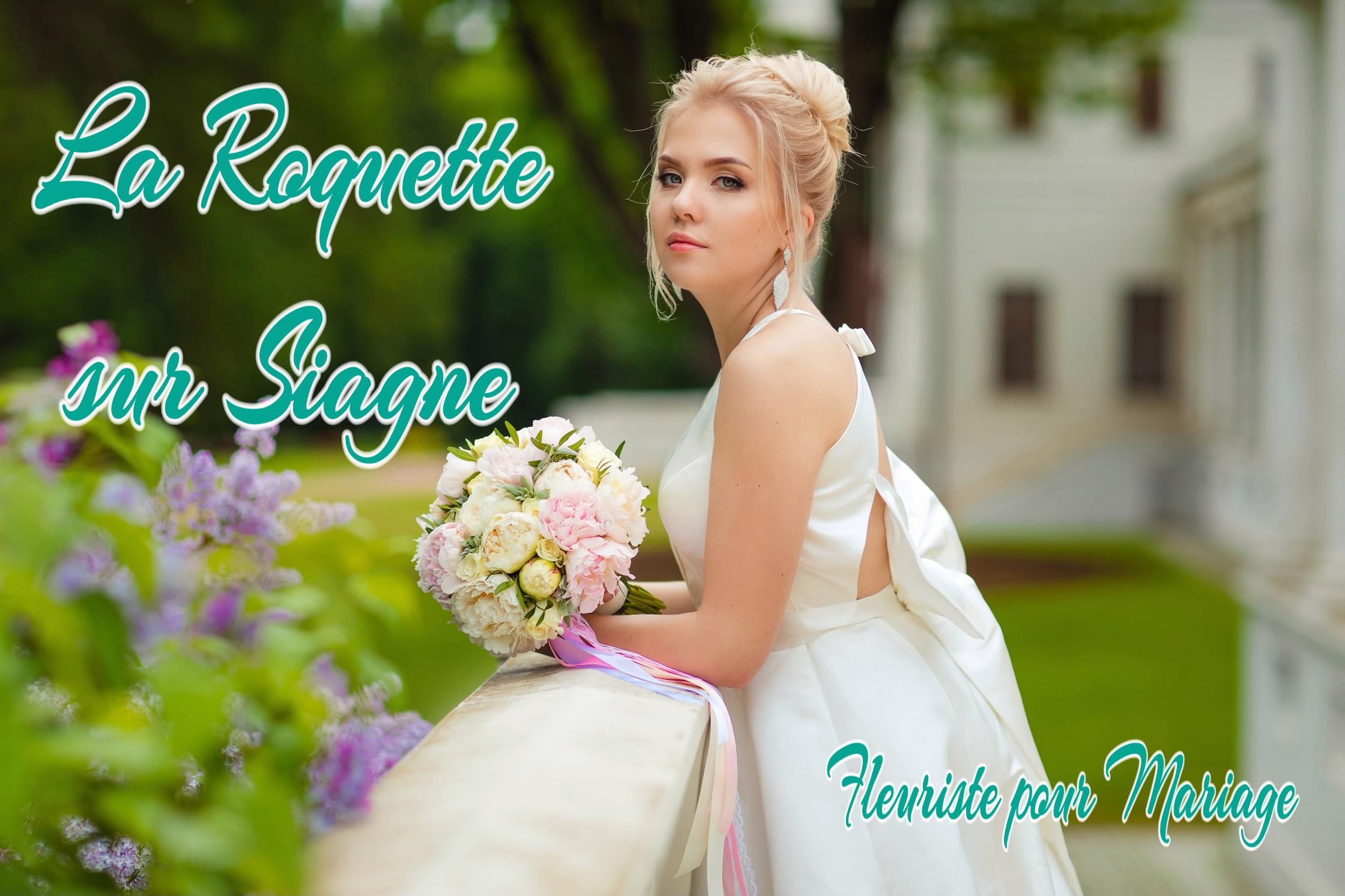 FLEURS MARIAGE LA ROQUETTE SUR SIAGNE
